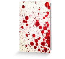Blood Spatter 2 Greeting Card
