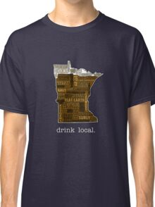 Drink Local (MN) Classic T-Shirt