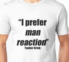 Man reaction Unisex T-Shirt