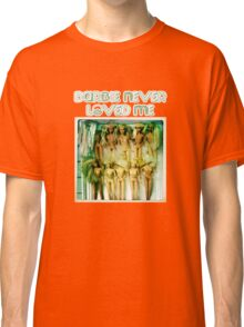 Barbie never loved me Classic T-Shirt