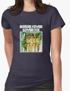 Barbie never loved me Womens Fitted T-Shirt