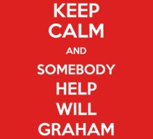 Keep Calm and Help Will Graham by syrensymphony