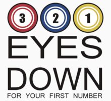 Eyes Down For Your First Number by LucieDesigns