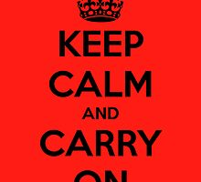 Keep Calm And Carry On - BLACK/RED Original by Funnyquotations