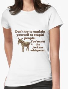 Jackass Whisperer Womens Fitted T-Shirt