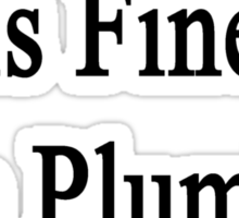 Everything Is Fine The Plumber Is Here Sticker