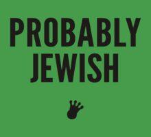 Probably Jewish | FreshTS by FreshThreadShop