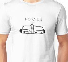 f o o l s Unisex T-Shirt