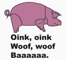 Animals- Oink, Woof, Baaa by GentryRacing