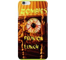zombies reunion lunch iPhone Case/Skin