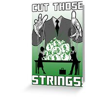 it's time to cut those strings Greeting Card