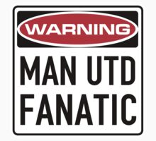Man Utd Fanatic Sign by SignShop