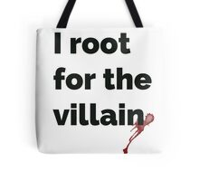 I root for the villain Tote Bag
