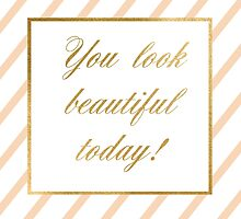 you look beautiful today by AnnaGo