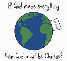 If God made everything, then God must be Chinese? by revnandi
