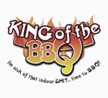 King of the BBQ - Indoor Shit! by jimcwood