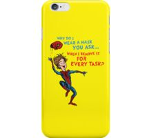 Why Do I Wear A Mask, You Ask? iPhone Case/Skin