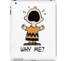 Why Me Charlie iPad Case/Skin