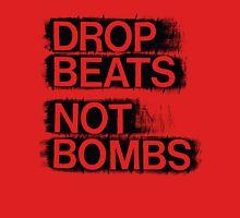 Drop Beats, Not Bombs Unisex T-Shirt
