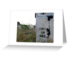 Free your soul - Banksy? Greeting Card