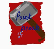 """""""No hard feelings, Point Break..."""" Unisex T-Shirt"""