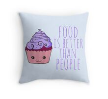 food is better than people - cupcake #2 Throw Pillow