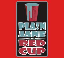 """""""PLA!N J.A.N.E.: RED CUP LOGO"""" by SOL  SKETCHES™"""