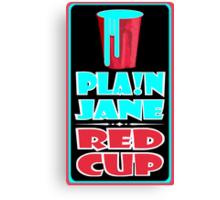 """""""PLA!N J.A.N.E.: RED CUP LOGO"""" Canvas Print"""
