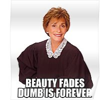 Beauty Fades Dumb is Forever Poster