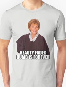 Beauty Fades Dumb is Forever T-Shirt