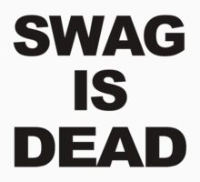 SWAG IS DEAD by crystal meth