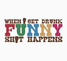 When I get DRUNK FUNNY shit happens! by jazzydevil