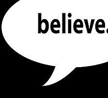 believe. by maydaze
