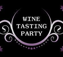 wine tasting party by maydaze