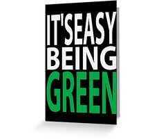 it's easy being green Greeting Card