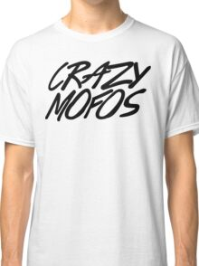 Crazy Mofos 2 Classic T-Shirt