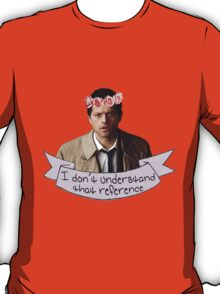 Castiel doesn't understand your reference T-Shirt