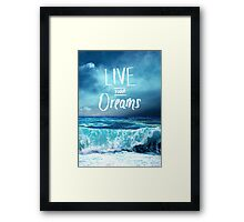 Live your dreams Framed Print