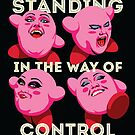 Standing in the Way of Control by butcherbilly