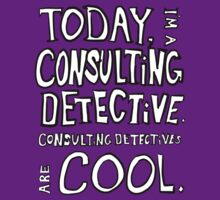 Today, I'm a consulting detective. by MoonyIsMoony