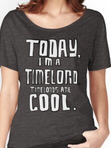 Today, I'm a timelord. Women's Relaxed Fit T-Shirt
