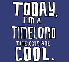 Today, I'm a timelord. Unisex T-Shirt