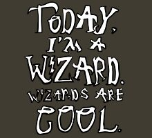 Today, I'm a wizard. Unisex T-Shirt