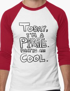 Today, I'm a pirate. Men's Baseball ¾ T-Shirt