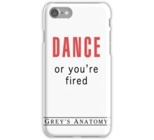 DANCE or you're fired iPhone Case/Skin