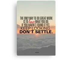 Don't Settle Canvas Print