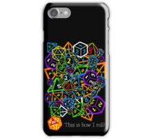 D&D (Dungeons and Dragons) - This is how I roll! iPhone Case/Skin