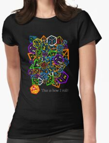 D&D (Dungeons and Dragons) - This is how I roll! Womens Fitted T-Shirt