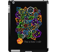 D&D (Dungeons and Dragons) - This is how I roll! iPad Case/Skin