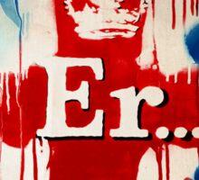 """""""Er..."""" by Banksy  Sticker"""